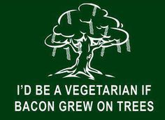 I'd be a vegetarian if bacon grew on trees. Meat And Potatoes Recipes, Meat Sauce Recipes, Meat Loaf Recipe Easy, Meat Recipes For Dinner, Bacon Nation, National Bacon Day, Best Meat Dishes, Meat Lovers, I Love To Laugh