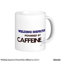 Welding Inspector Powered by caffeine Classic White Coffee Mug