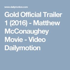 Gold Official Trailer 1 (2016) - Matthew McConaughey Movie - Video Dailymotion