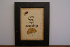 You Are My Sunshine Black Wood Frame Distressed Wooden