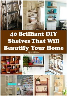 40 Brilliant DIY Shelves That Will Beautify Your Home - Shelving is a must. Really. Whether you need something for storage or you want to add a bit to your décor, shelves are the perfect solution.