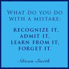 Former UNC Basketball Coach Dean Smith's advice on handling a mistake.