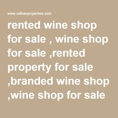 rented wine shop for sale , wine shop for sale ,rented property for sale ,branded wine shop ,wine shop for sale in mayur vihar ph-1 .