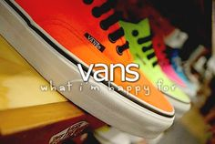 What I'm happy for» Vans