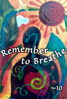 REMEMBER TO BREATHE - from Sonia Choquette 's TRUST YOUR VIBES Oracle Cards.Remember to breathe today. Take a few minutes during your busy day to simply concen