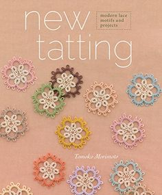 """Read """"New Tatting Modern Lace Motifs and Projects"""" by Tomoko Morimoto available from Rakuten Kobo. A beautiful and detailed introduction to tatting! With the growing interest in lace, New Tatting is a fantastic book for. Shuttle Tatting Patterns, Needle Tatting Patterns, Crochet Edging Patterns, Embroidery Stitches, Embroidery Patterns, Hand Embroidery, Tatting Jewelry, Tatting Lace, Tattoos Partner"""
