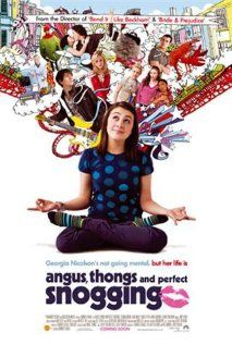 #120 - 3/5 stars - Angus, Thongs and Perfect Snogging - Cutie British film about a teenager and her kissing scale.