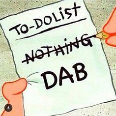 Ahah am I right this is me ALWAYS #rig #rare #dab #dbabs #DBORROWDALE #honey #highsociety #i#oil #smells #shatterday #shatterdayeveryday #errly #errlsquad #errl #honey #bho #bae #allday #addme #DBORROWDALE #dabstagram #dabsohard #pure #prop215 by yabba_dabber_