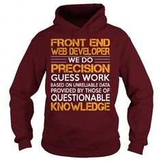 Awesome Tee For Front End Web Developer T Shirts, Hoodies. Get it now ==► https://www.sunfrog.com/LifeStyle/Awesome-Tee-For-Front-End-Web-Developer-93165550-Maroon-Hoodie.html?41382