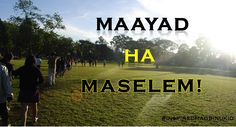 Good morning = Maayad ha maselem