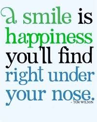 a msile is happiness youll find right under your nose true quotes