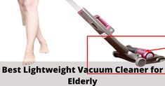 The Best Lightweight Vacuum Cleaner for Elderly is a new version of a traditional stick vacuum cleaner. At the same time extremely easy, this device works Best Lightweight Vacuum Cleaner, Best Vacuum, Good Things, Traditional, Easy
