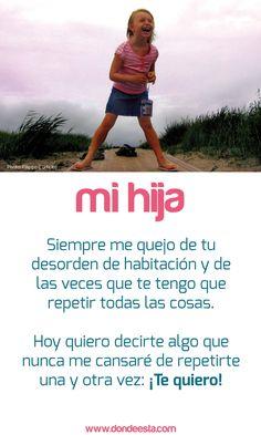 TE QUIERO HIJA 15 de mayo: Día Internacional de la Familia www.dondeesta.com