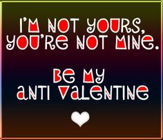 Top # Anti-Valentines Day Adult Wishes Messages Jokes Valentines Day Sayings, My Funny Valentine, Hate Valentines Day, Valentines Day Activities, Valentine Party, Saint Valentine, Valentine Ideas, Valentine's Day Quotes, Funny Quotes