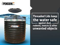 Penguin Tanks have threaded lids that offer protection from dust, rodents, insects and other unwanted objects. #PenguinTank