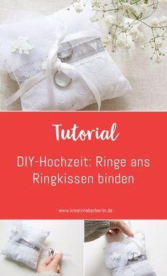 DIY-Anleitung zur Hochzeit: Ringe ans Ringkissen binden Facial Massage, My World, Diy Wedding, Personal Care, Sewing, Diys, Bride Groom Dress, Engagement, Wedding Pillows