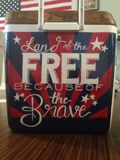 land of the free because of the brave, us USA America United States of America, red white and blue, military, army navy coast guard marines air force, freedom cooler