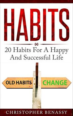 Habits: 20 Habits For A Happy And Successful Life, Be More Happy And Balanced In All Areas Of Your Life (Successful Habits, Fulfilled Life, Happiness, Health), http://www.amazon.com/gp/product/B077KKLLF5/ref=cm_sw_r_pi_eb_6sdiAb0VJKB6H