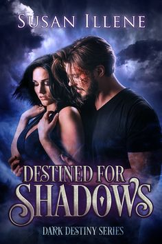 Paranormal romance book set in Alaska. Destined for Shadows is the first novel in the Dark Destiny Series written by Susan Illene.  Releases March 25th, 2017.