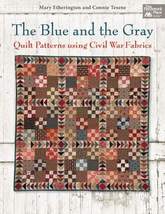 Country Threads is back with their latest book, The Blue and the Gray. If you love Civil War quilts, you simply can't miss it. Today Connie Tesene—half of the Country Threads team—gives us a behind-the-scenes look at how this beautiful new book came to be.