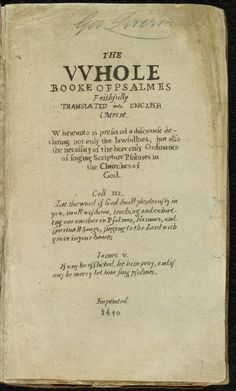 """The First American Book . """"The Whole Booke of Psalmes,"""" or the Bay Psalm Book: Most Expensive Book, Praying The Psalms, Gutenberg Bible, British North America, First Folio, Canterbury Tales, Book Of Hours, Prayer Book, Library Of Congress"""