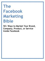 Facebook Marketing Bible 50 Ways to Market Your Brand Company Product or Service Inside Facebook