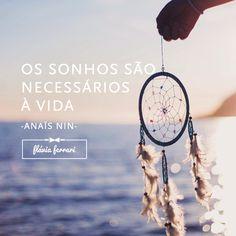 Sonhar para viver (e realizar): frase da semana A vida espera por você #FlaviaFerrari #DECORACASAS #ADicadoDia #FrasesdaFlavia #MensagemBoaSemana #MensagemBomDia
