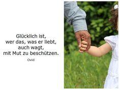 """Beschützen  #quote #Zitat """" Glücklich ist, wer das, was er liebt..."""