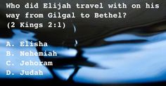 Who did Elijah travel with on his way from Gilgal to Bethel?
