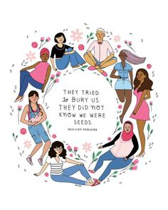 """""""They tried to bury us. They did not know we were seeds."""" Feminist quotes, women's empowerment, inclusivity, intersectional feminism. Feminist Quotes, Feminist Art, Equality Quotes, Activism Quotes, Feminist Apparel, Buch Design, Intersectional Feminism, Strong Women Quotes, Quotes Women"""