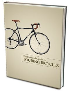 Touring Bicycles - The Essential Guide To Touring Bicyles