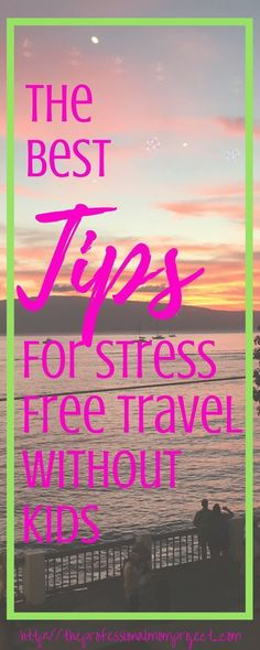 Stress free travel without kids | romantic getaway | kid free travel | kid free vacation | romantic trip | romantic vacation | kid free trip | tips for going on vacation and leaving the kids at home #momlife #travel #romantictravel #traveltipsforkids #romantictrips