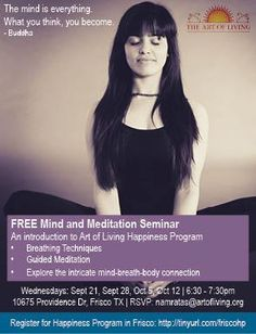 MIND AND MEDITATION - FRISCO Schedule Wed, 21 Sep 2016 - Wed, 12 Oct 2016  6:30pm - 7:30pm Venue -10675 Providence Dr Frisco, TX   http://www.eknazar.com/Events/viewevent-id-113942/mind-and-meditation-_-frisco.htm