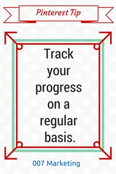 #PinterestTipoftheDay Track your progress on a regular basis. Have a #PinterestTip? Leave a comment below and click the image to see more tips