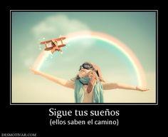 Sigue+tus+sueños+(ellos+saben+el+camino)