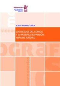Los Riesgos del copago y su polémica expansión : análisis jurídico / Albert Navarro García