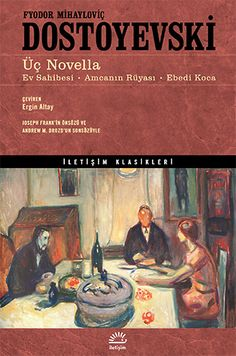 Üç Novella: Ev Sahibesi, Amcanın Rüyası, Ebedi Koca