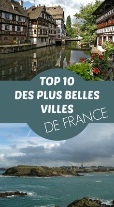 My Top 10 of the most beautiful cities in France (with a few villages here and there). These are the places I would recommend to someone visiting France for the first time! Road Trip France, France Europe, France Travel, France City, Week End France, Belle Villa, Destination Voyage, Europe Destinations, Most Beautiful Cities