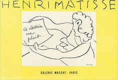"""Henri Matisse, Galerie Maeght, """"Ce dessin me plait"""" ( I like this drawing)."""
