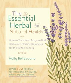 The Essential Herbal for Natural Health  Wouldn't it be nice if someone boiled down all the magic and mystery of herbal medicine making into one tidy little book?  Something manageable, something you would actually use?  Oh, wait they did!  It's right here.