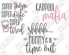 Mom Life Coffee Mug Bundle Custom DIY Cutting File / Printable Art Set in SVG, EPS, DXF, JPEG, and PNG Format