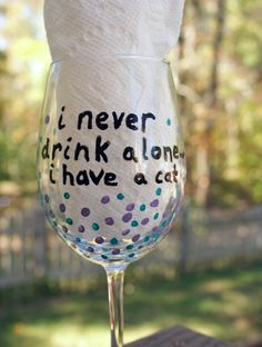 Everyone loves a one-of-a-kind gift. This cat lovers wine glass won't be a gift that sits on the shelf.  $13.00 Handpainted Funny Wine Glass Birthday Gift Hand by MyCreativeTable