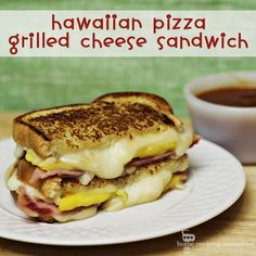 Hawaiian Grilled Cheese Sandwich - good grief!