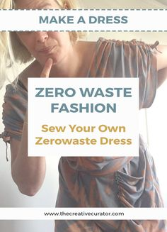 How To Sew Your Own Zero Waste Dress - Zero waste fashion - The Creative Curator