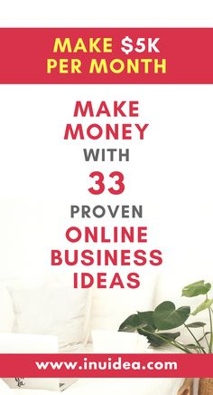 Learn how to make money with 33 proven online business ideas. Start a profitable online business and Make $5K per month. #makemoneyonline #onlinebusiness #sidehustle