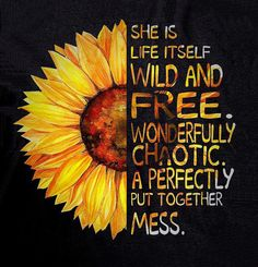 sunflower wild and free mess Sunflower Quotes, Sunflower Pictures, Sunflower Art, Sunflower Tattoos, Sunflower Seeds, Sunflower Wallpaper, Wild And Free, Mellow Yellow, Cute Quotes