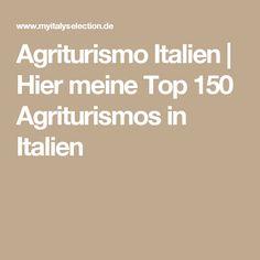 Agriturismo Italien | Hier meine Top 150 Agriturismos in Italien