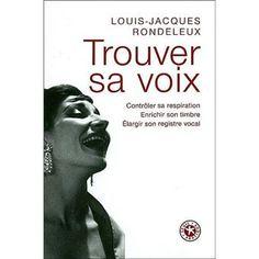 Trouver sa voix - Louis-Jacques Rondeleux