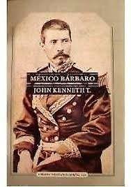 MEXICO  BARBARO    JOHN K. TURNER   ENVIO GRATIS        SIGMARLIBROS