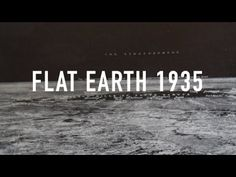 FLAT EARTH 1935 Published on Apr 28, 2016 Cheers, Cofo.                                                                                                                                                                                 More